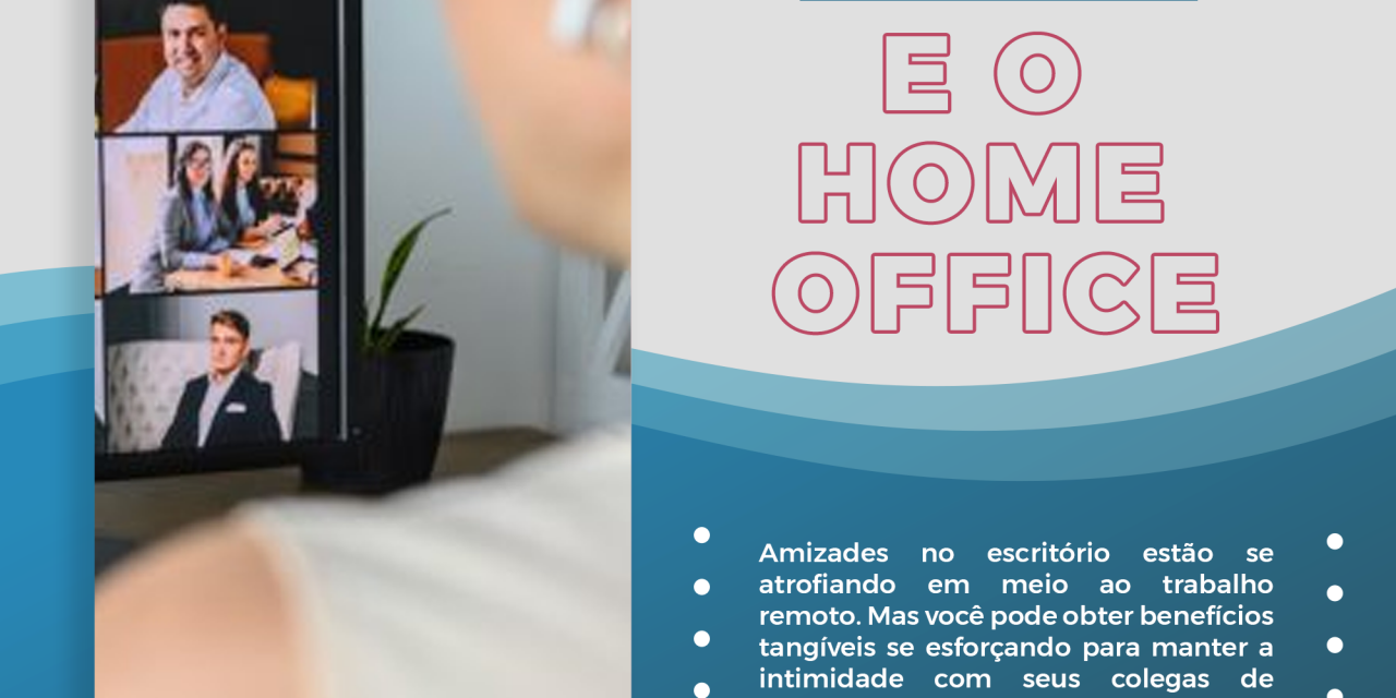 https://worklife.com.br/wp-content/uploads/2020/10/Amizades-e-home-office-1280x640.png